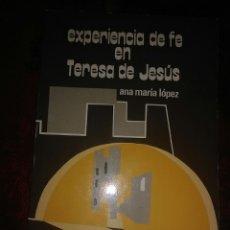 Libros de segunda mano: EXPERIENCIA DE FE EN TERESA DE JESÚS. A.M. LÓPEZ. NARCEA. 1981.. Lote 132119546