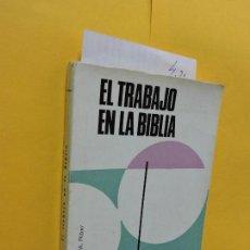 Libros de segunda mano: EL TRABAJO EN LA BIBLIA. RIBER, MARGARITA. COL. CATOLICISMO SEGLAR. ED. MENSAJERO. BILBAO 1967. Lote 132471058