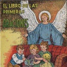 Libros de segunda mano: DOLORES VENTURA DE LLUCH . EL LIBRO DE LAS PRIMERAS ORACIONES (BALMES, 1953) MUY ILUSTRADO EN COLOR. Lote 132569550