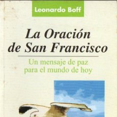 Libros de segunda mano: LEONARDO BOFF : LA ORACIÓN DE SAN FRANCISCO (SAL TERRAE, 2000). Lote 132661962