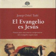 Libros de segunda mano: JOSEP ORIOL TUÑÍ : EL EVANGELIO ES JESÚS (VERBO DIVINO, 2000) . Lote 132664370