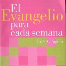 Libros de segunda mano: JOSÉ PAGOLA : EL EVANGELIO PARA CADA SEMANA CICLO C (CONVIVIUM, 2012) . Lote 132665042
