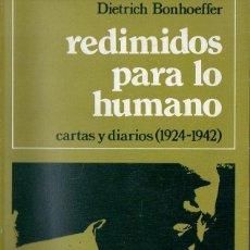 Libros de segunda mano: BONHOEFFER : REDIMIDOS PARA LO HUMANO - CARTAS Y DIARIOS 1924/1942 (SÍGUEME, 1979) . Lote 132665866