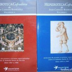 Libros de segunda mano: HEMEROTECA COFRADIERA DE JUAN CARRERO RODRIGUEZ 2 TOMOS JUAN CARRERO RODRIGUEZ SEMANA SANTA COFRADE. Lote 132719398