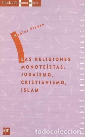 Pikaza, xabier: las religiones monoteístas. jud - Vendido en Subasta -  132740870