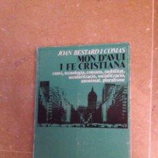 Libros de segunda mano: MÓN D'AVUI I FE CRISTIANA (JOAN BESTARD). Lote 132761617