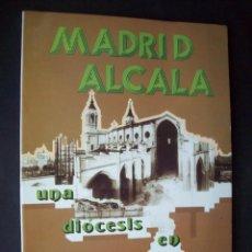 Libros de segunda mano: MADRID-ALCALA, UNA DIOCESIS EN CONSTRUCCION. . Lote 132768666