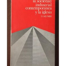 Libros de segunda mano: LA SOCIEDAD INDUSTRIAL CONTEMPORÁNEA Y LA IGLESIA. Lote 132964933
