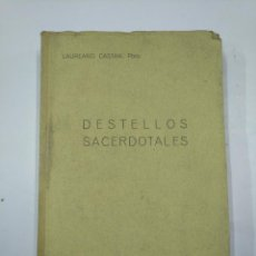 Libros de segunda mano: DESTELLOS SACERDOTALES. - CASTÁN LACOMA, LAUREANO, PBRO. EL NOTICIERO ZARAGOZA 1947. TDK352. Lote 133145746