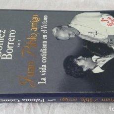 Libros de segunda mano: JUAN PABLO AMIGO-LA VIDA COTIDIANA EN EL VATICANO-PALOMA GOMEZ BORRERO-PLAZA JANES. Lote 133177922