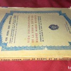 Libros de segunda mano: VIDA DOCUMENTADA DE LA SIERVA DE DIOS MADRE MARIA RAFOLS-CAESARAUGUSTAE 1948-ARAGON-ZARAGOZA. Lote 133177958