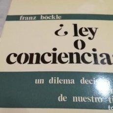 Libros de segunda mano: LEY O CONCIENCIA-FRANZ BÖCKLE-NOVA TERRA-DILEMA DECISIVO MORAL DE NUESTRO TIEMPO. Lote 133178158