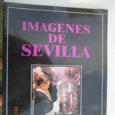 Libros de segunda mano: IMAGENES DE SEVILLA - OBRA GRÁFICA SOBRE LA SEMANA SANTA - SEVILLA 1989.. Lote 133258138