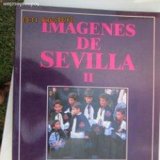 Libros de segunda mano: IMAGENES DE SEVILLA II - OBRA GRÁFICA SOBRE LA SEMANA SANTA - SEVILLA 1990.. Lote 133258474