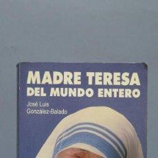 Gebrauchte Bücher - MADRE TERESA DEL MUNDO ENTERO. SU VIDA, SU OBRA, SU MENSAJE - 133575930