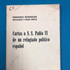 Libros de segunda mano: CARTAS A S. S. PABLO VI DE UN REFUGIADO POLITICO ESPAÑOL - PARIS 1974 - F. R. DELGADO Y RUIZ ORTIZ. Lote 133654609