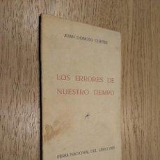 Libros de segunda mano: LOS ERRORES DE NUESTRO TIEMPO. JUAN DONOSO CORTÉS. FERIA NACIONAL DEL LIBRO 1955. Lote 133681474
