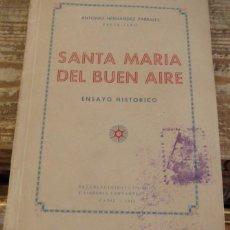 Libros de segunda mano: SANTA MARIA DEL BUEN AIRE.HERNANDEZ PARRALES.1943.102 PG.MAREANTES.MARINA. Lote 133764502