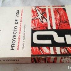 Libros de segunda mano: PROYECTO DE VIDA-ORIENTACION VOCACIONAL DE LOS JOVENES. Lote 133771322