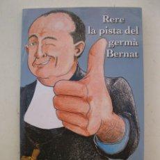 Libros de segunda mano: RERE LA PISTA DEL GERMÀ BERNAT - JUANJO LUJÁN EGEA - EN CATALÁN - GERMANS MARISTES - AÑO 2005.. Lote 133815074