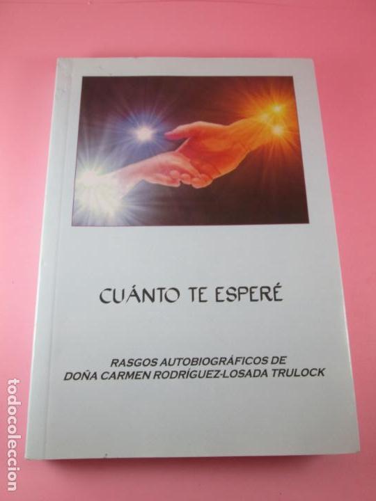 LIBRO-CUANTO TE ESPERÉ-CARMEN RODRIGUEZ LOSADA TRULOCK-PERFECTO-2010-120 PÁGINAS-NUEVO-VER FOTOS (Libros de Segunda Mano - Religión)