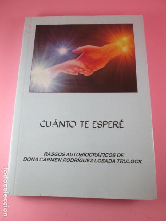 Libros de segunda mano: libro-cuanto te esperé-carmen rodriguez losada trulock-perfecto-2010-120 páginas-nuevo-ver fotos - Foto 2 - 133858102