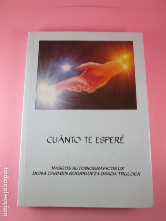Libros de segunda mano: libro-cuanto te esperé-carmen rodriguez losada trulock-perfecto-2010-120 páginas-nuevo-ver fotos - Foto 3 - 133858102
