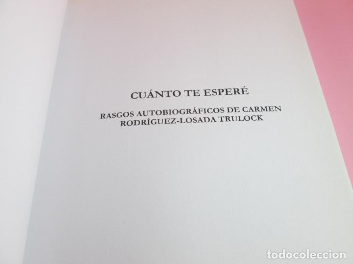 Libros de segunda mano: libro-cuanto te esperé-carmen rodriguez losada trulock-perfecto-2010-120 páginas-nuevo-ver fotos - Foto 5 - 133858102