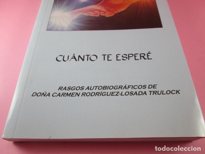 Libros de segunda mano: libro-cuanto te esperé-carmen rodriguez losada trulock-perfecto-2010-120 páginas-nuevo-ver fotos - Foto 9 - 133858102