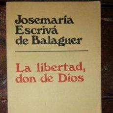 Libros de segunda mano: LA LIBERTAD DON DE DIOS. Lote 134036574