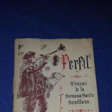 Libros de segunda mano: PERFIL - TRAZOS DE LA SEMANA SANTA DE SEVILLA POR ANTONIO RODRIGUEZ BUZON - DEDICADO. Lote 134147266