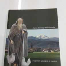 Libros de segunda mano: SANTO DOMINGO DE LA CALZADA INGENIERO Y GUÍA EN EL CAMINO A. CALVO ESPIGA ILUSTRADO CAMINO SANTIAGO.. Lote 134427951