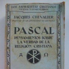 Libros de segunda mano: PASCAL. PENSAMIENTOS SOBRE LA VERDAD DE LA RELIGIÓN CRISTIANA.. Lote 134438726