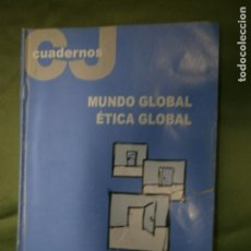 Libros de segunda mano: (F.1) CUADERNOS,MUNDO GLOBA- ÉTICA GLOBAL POR JOAN CARRERA I CARRERA Nº 118. Lote 134754998
