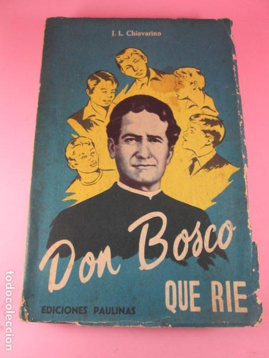 LIBRO-DON BOSCO QUE RÍE-J.L.CHIAVARINO-EDICIONES PULINAS-1962-VER FOTOS (Libros de Segunda Mano - Religión)