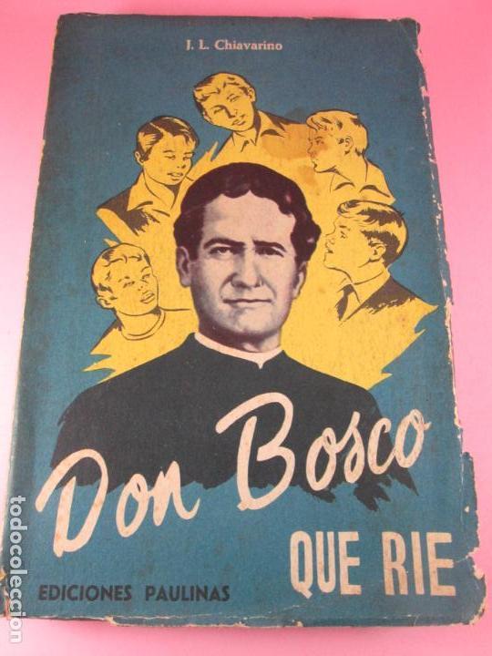 Libros de segunda mano: LIBRO-DON BOSCO QUE RÍE-J.L.CHIAVARINO-EDICIONES PULINAS-1962-VER FOTOS - Foto 5 - 134766934