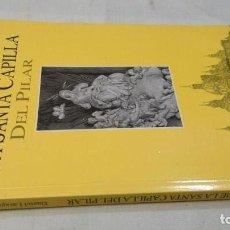 Libros de segunda mano: HISTORIA DE LA SANTA CAPILLA DEL PILAR-DANIEL LASAGABÁSTER ARRATÍBEL-VER DEDICATORIA AUTOGRAFA. Lote 134812118