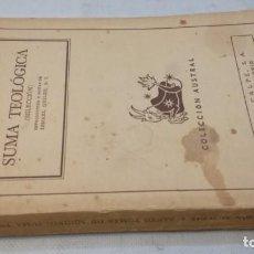 Libros de segunda mano: SUMA TEOLÓGICA-SANTO TOMAS DE AQUINO-SELECCION- EDICION DE ISMAEL QUILES-AUSTRAL ESPASA 1942. Lote 134812402