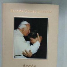 Libros de segunda mano: ADIÓS, JUAN PABLO, AMIGO - PALOMA GÓMEZ BORRERO. Lote 134947014