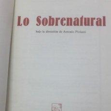 Libros de segunda mano: LO SOBRENATURAL ANTONIO PIOLANTI EDICIONES ELER 1962 BUEN ESTADO PASTA DURA TELA EDITORIAL. Lote 135091370