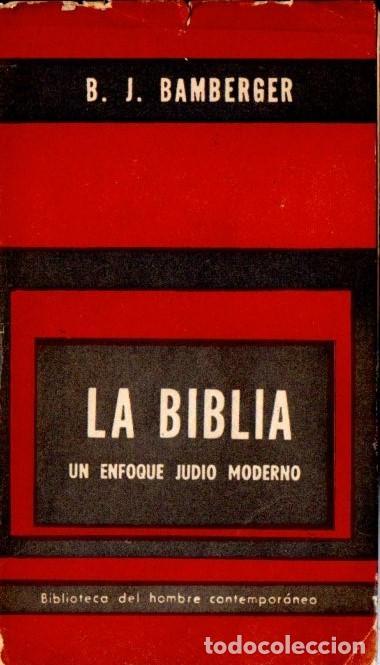 BAMBERGER : LA BIBLIA, UN ENFOQUE JUDÍO MODERNO (PAIDÓS, 1963) (Libros de Segunda Mano - Religión)