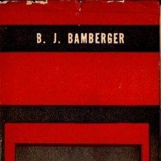 Libros de segunda mano: BAMBERGER : LA BIBLIA, UN ENFOQUE JUDÍO MODERNO (PAIDÓS, 1963). Lote 135114458