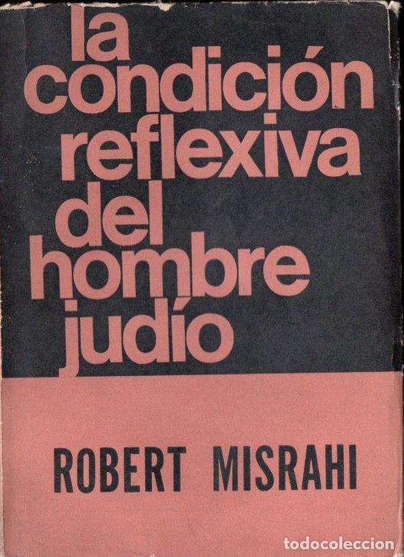 MISRAHI : LA CONDICIÓN REFLEXIVA DEL HOMBRE JUDÍO (SIGLO VEINTE, 1967) (Libros de Segunda Mano - Religión)