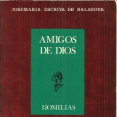 Libros de segunda mano: HOMILIAS, AMIGOS DE DIOS, JOSE MARÍA ESCRIBÁ DE BALAGUER,RIALP , 475 PÁGINAS. Lote 135408706
