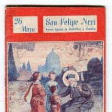 Libros de segunda mano: S. FELIPE NERI 26 MAYO COLECCION NUESTROS SANTOS ILUSTRADOR LONGORIA ED. VICENTE FERRER AÑO 1944. Lote 135492794