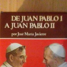 Libros de segunda mano: DE JUAN PABLO I A JUAN PABLO II. Lote 135735070