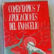 Libros de segunda mano: COMENTARIOS Y APLICACIONES DEL EVANGELIO TOMO II - ED. VILLAMALA 1961 - VER INDICE. Lote 135884034