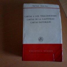 Libros de segunda mano: CARTAS A LOS TESALONICENSES CARTAS DESDE LA CAUTIVIDAD CARTAS PASTORALES. Lote 136260374