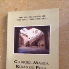 Libros de segunda mano: GABRIEL - MARIÀ RIBAS DE PINA (1814 - 1873) EVANGELITZADOR I FUNDADOR. Lote 136261900