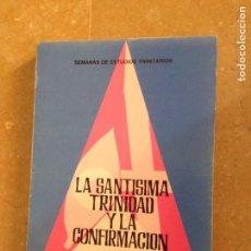 Libros de segunda mano: LA SANTÍSIMA TRINIDAD Y LA CONFIRMACIÓN (EDICIONES SECRETARIADO TRINITARIO). Lote 136262246